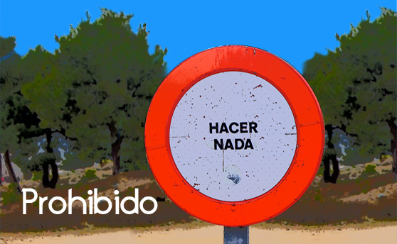 Prohibido HACER NADA